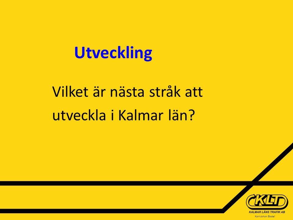 Karl-Johan Bodell Utveckling Vilket är nästa stråk att utveckla i Kalmar län