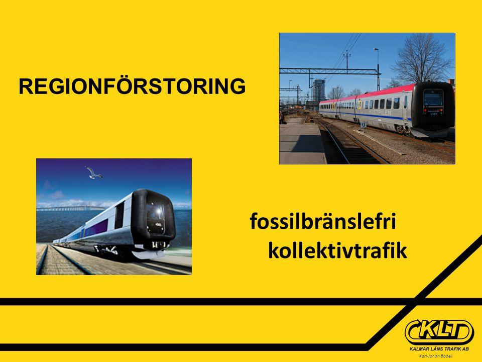 Karl-Johan Bodell fossilbränslefri kollektivtrafik REGIONFÖRSTORING