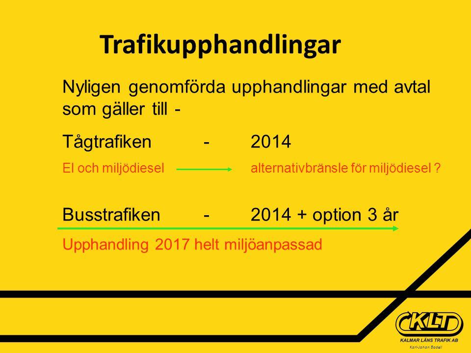 Karl-Johan Bodell Trafikupphandlingar Nyligen genomförda upphandlingar med avtal som gäller till - Tågtrafiken-2014 El och miljödieselalternativbränsle för miljödiesel .
