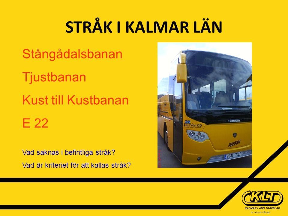 Karl-Johan Bodell STRÅK I KALMAR LÄN Stångådalsbanan Tjustbanan Kust till Kustbanan E 22 Vad saknas i befintliga stråk.