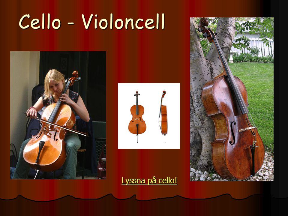 Cello - Violoncell Lyssna på cello! Lyssna på cello!