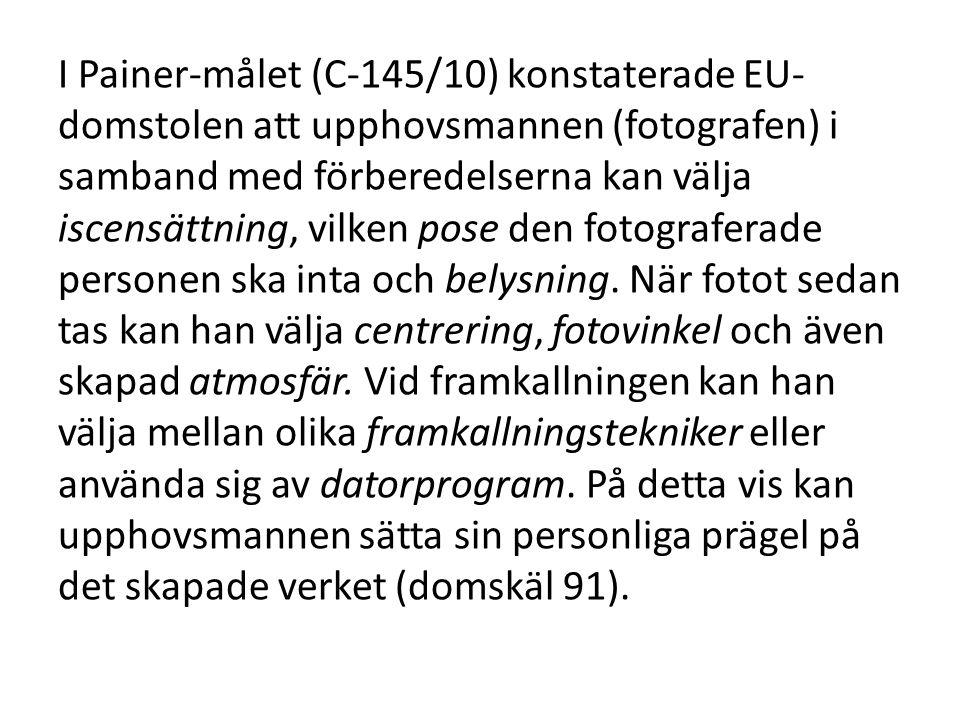 I Painer-målet (C-145/10) konstaterade EU- domstolen att upphovsmannen (fotografen) i samband med förberedelserna kan välja iscensättning, vilken pose