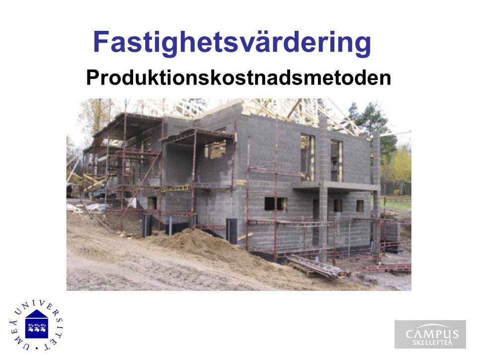 Produktionskostnadsmetoden Fastighetsvärdering