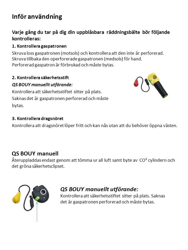 Inför användning Varje gång du tar på dig din uppblåsbara räddningsbälte bör följande kontrolleras: 1.