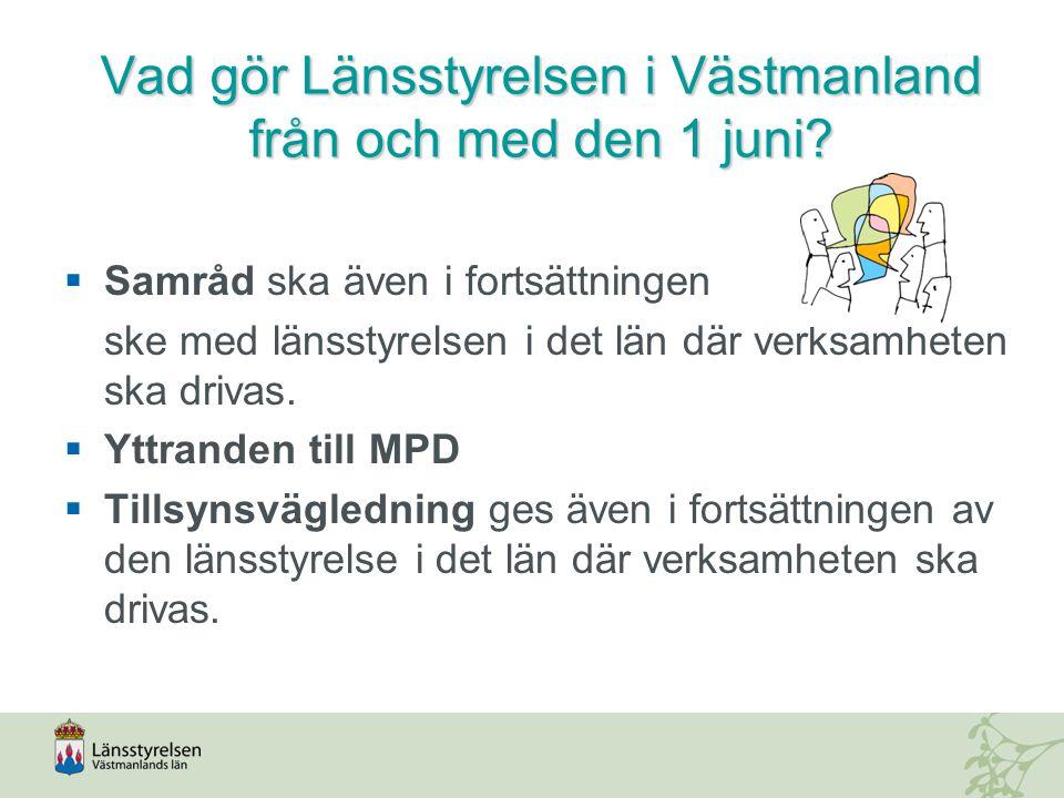 Vad gör Länsstyrelsen i Västmanland från och med den 1 juni.