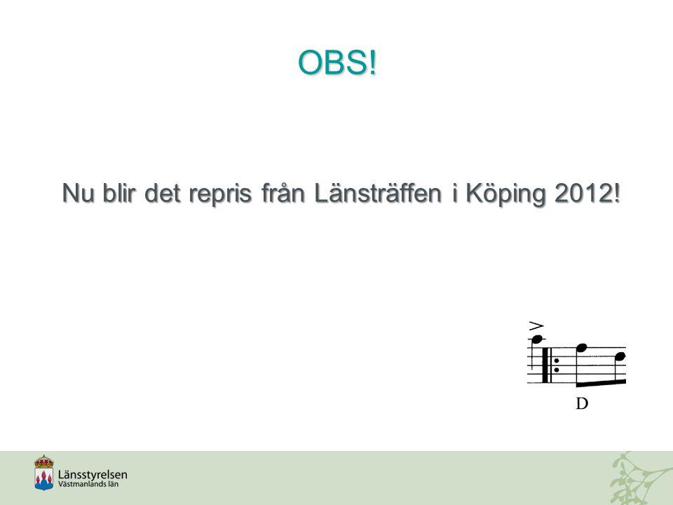 OBS! Nu blir det repris från Länsträffen i Köping 2012!