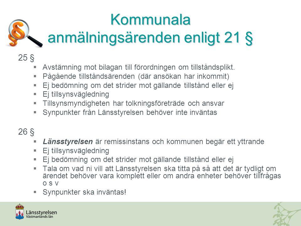 Kommunala anmälningsärenden enligt 21 § 25 §  Avstämning mot bilagan till förordningen om tillståndsplikt.