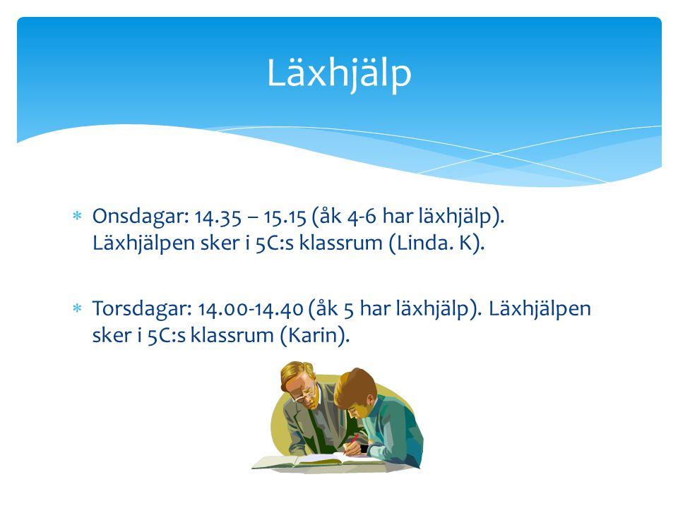  Onsdagar: 14.35 – 15.15 (åk 4-6 har läxhjälp). Läxhjälpen sker i 5C:s klassrum (Linda. K).  Torsdagar: 14.00-14.40 (åk 5 har läxhjälp). Läxhjälpen