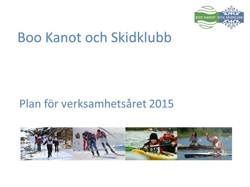 Boo Kanot och Skidklubb Plan för verksamhetsåret 2015