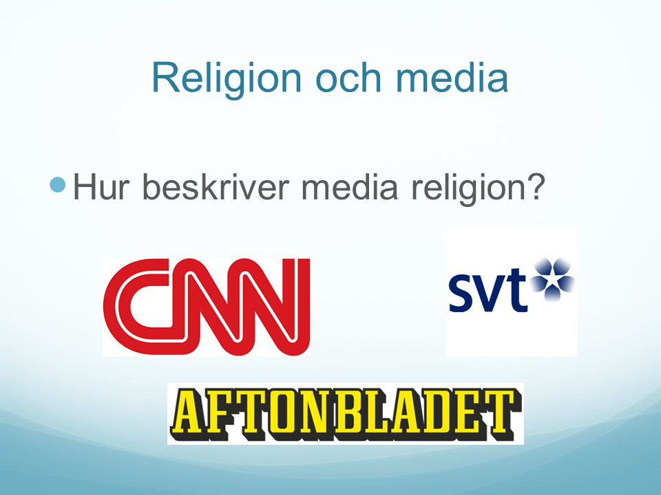 Religion och media Hur beskriver media religion?