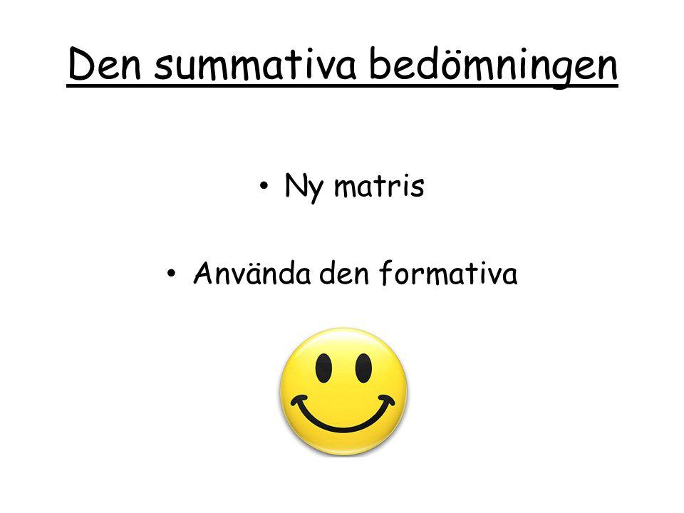 Den summativa bedömningen Ny matris Använda den formativa