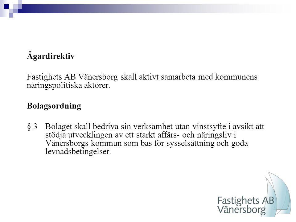 Ägardirektiv Fastighets AB Vänersborg skall aktivt samarbeta med kommunens näringspolitiska aktörer.