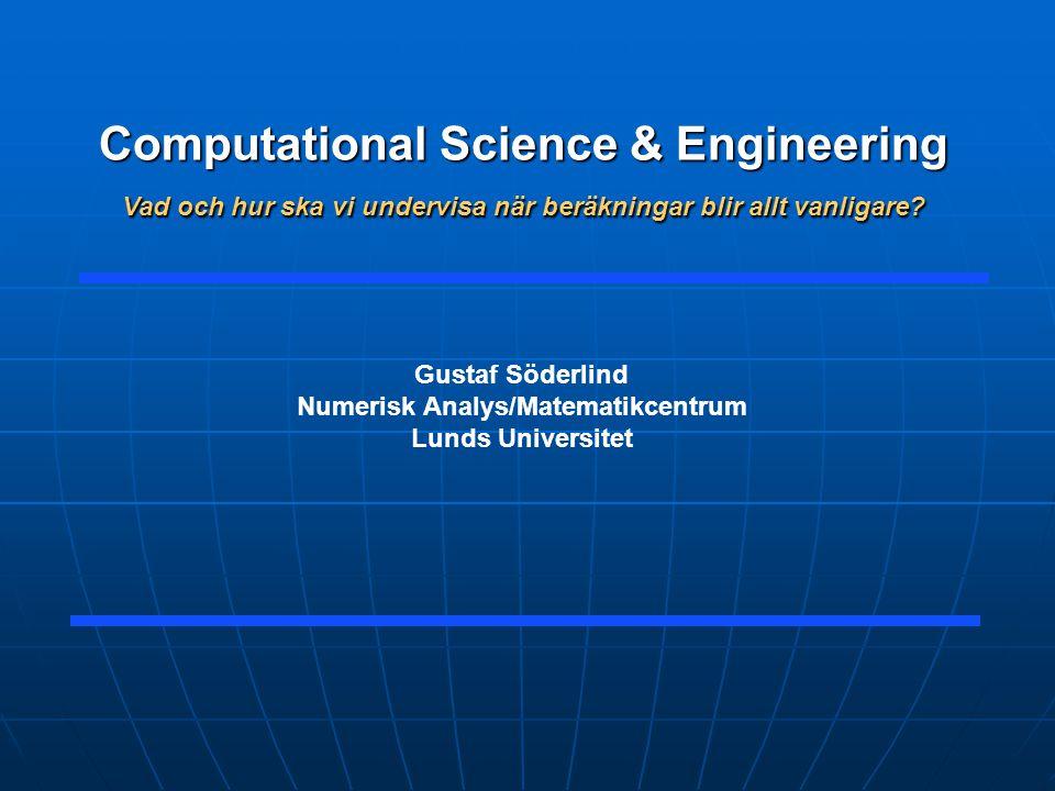 Computational Science & Engineering Vad och hur ska vi undervisa när beräkningar blir allt vanligare.