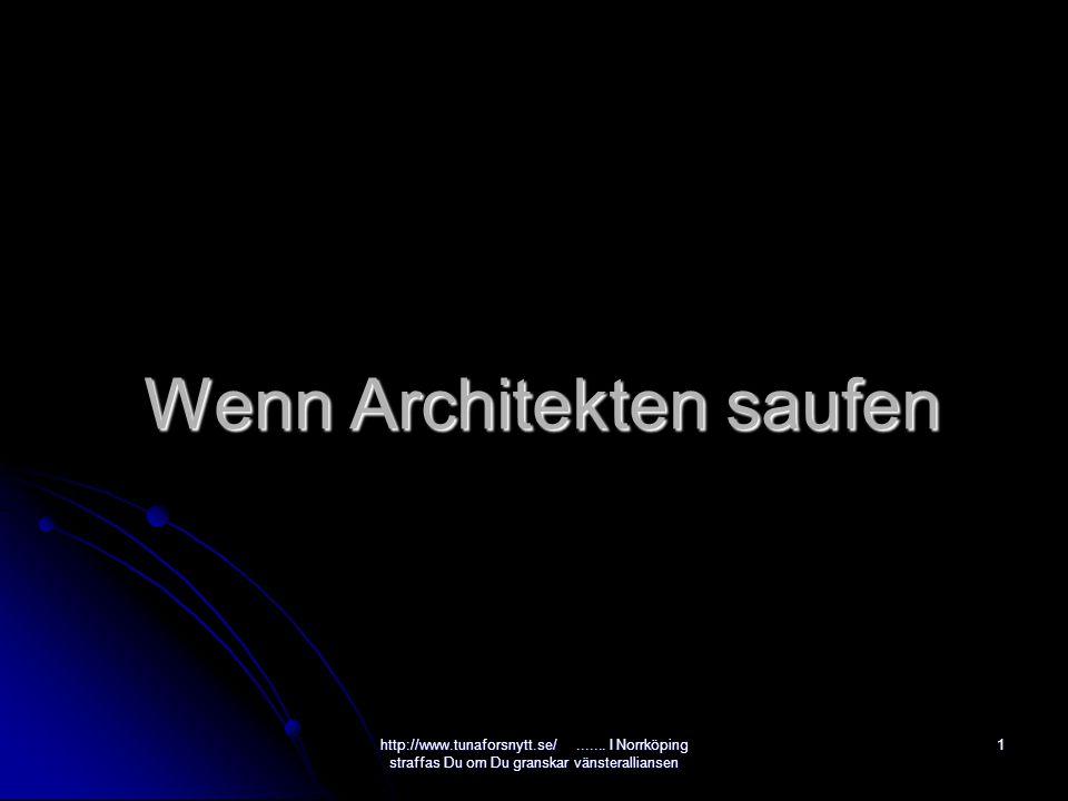 Wenn Architekten saufen 1http://www.tunaforsnytt.se/.......