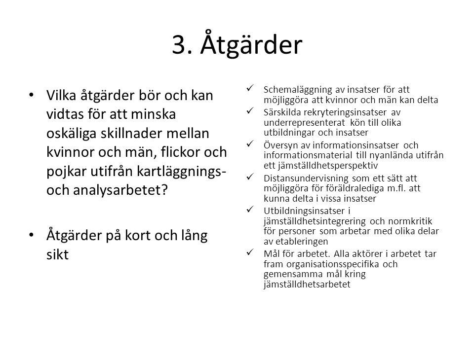 3. Åtgärder Vilka åtgärder bör och kan vidtas för att minska oskäliga skillnader mellan kvinnor och män, flickor och pojkar utifrån kartläggnings- och
