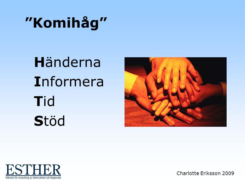 """Charlotte Eriksson 2009 """"Komihåg"""" Händerna Informera Tid Stöd"""