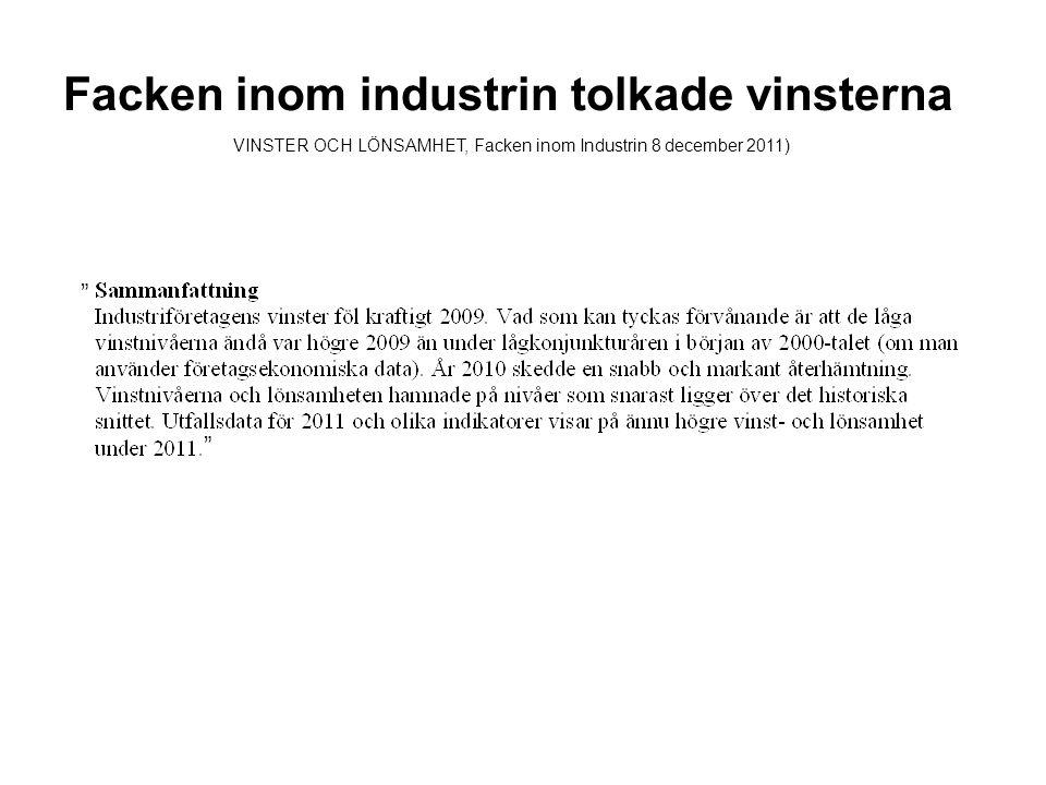 Facken inom industrin tolkade vinsterna VINSTER OCH LÖNSAMHET, Facken inom Industrin 8 december 2011)