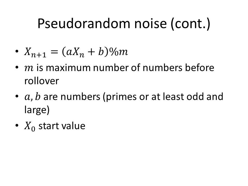 Pseudorandom noise (cont.)
