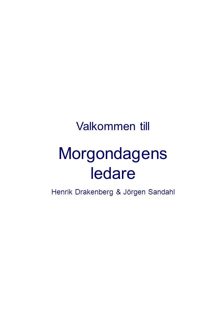 Valkommen till Morgondagens ledare Henrik Drakenberg & Jörgen Sandahl