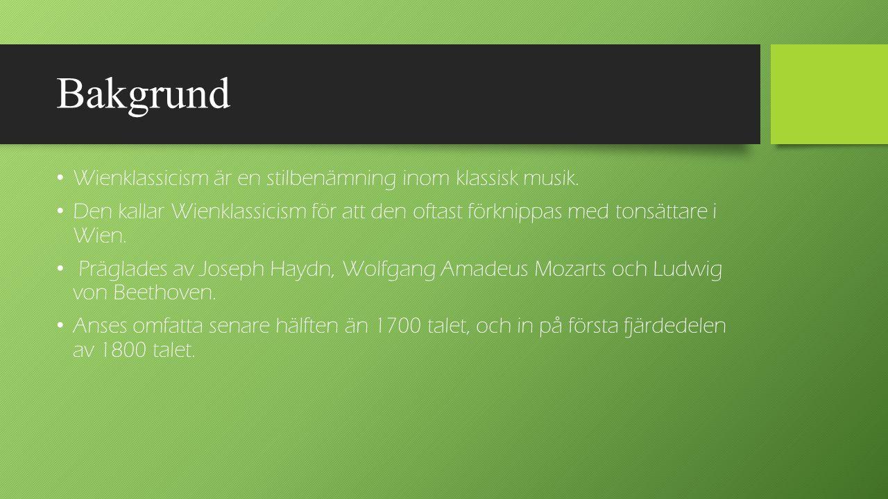 Bakgrund Wienklassicism är en stilbenämning inom klassisk musik. Den kallar Wienklassicism för att den oftast förknippas med tonsättare i Wien. Prägla