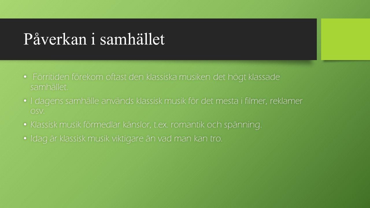 Källor Wikipedia.se Wikipedia.se Musikhistoria.se Musikhistoria.se