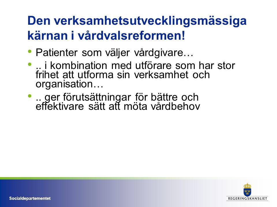 Socialdepartementet Den verksamhetsutvecklingsmässiga kärnan i vårdvalsreformen.
