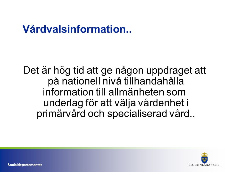 Socialdepartementet Vårdvalsinformation..