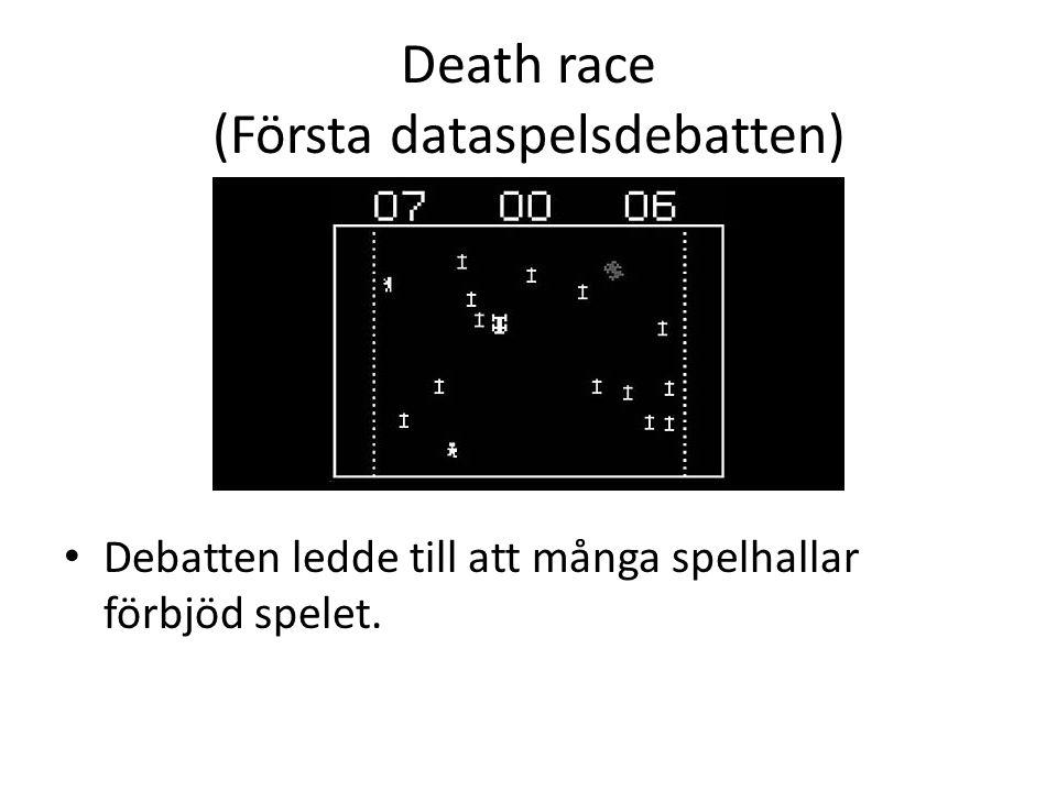 Death race (Första dataspelsdebatten) Debatten ledde till att många spelhallar förbjöd spelet.