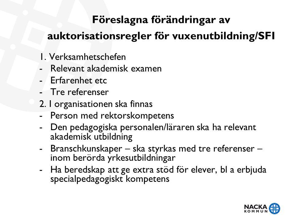 Föreslagna förändringar av auktorisationsregler för vuxenutbildning/SFI 1.