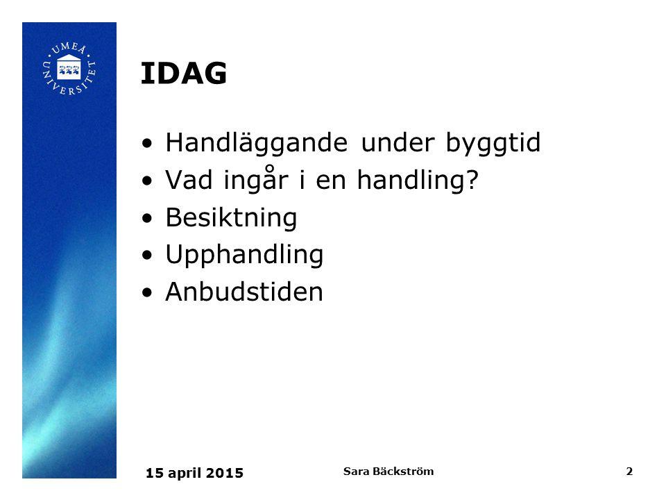 IDAG Handläggande under byggtid Vad ingår i en handling.