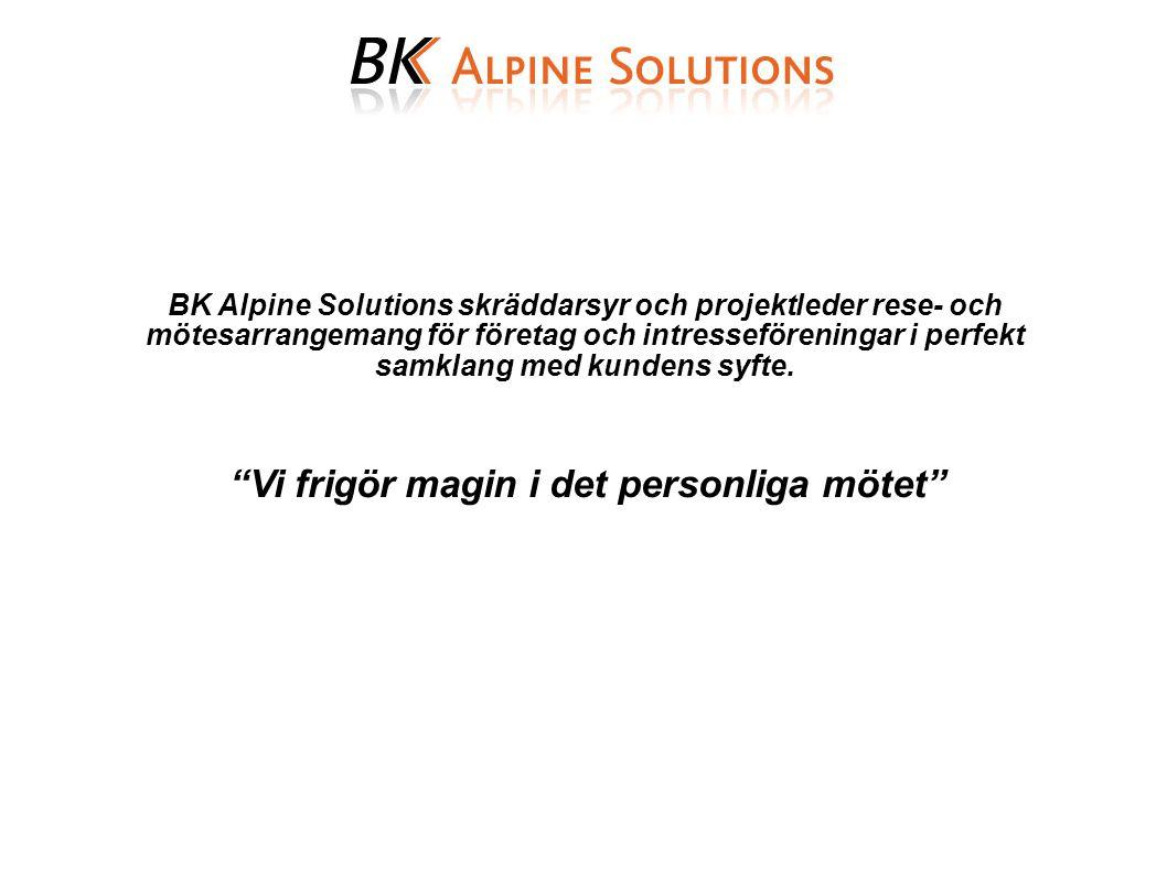 """BK Alpine Solutions skräddarsyr och projektleder rese- och mötesarrangemang för företag och intresseföreningar i perfekt samklang med kundens syfte. """""""