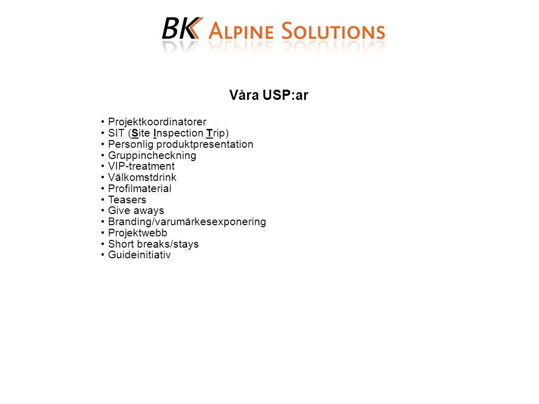 Våra USP:ar Projektkoordinatorer SIT (Site Inspection Trip) Personlig produktpresentation Gruppincheckning VIP-treatment Välkomstdrink Profilmaterial