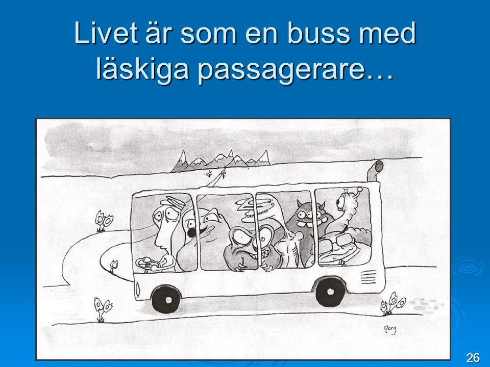 Livet är som en buss med läskiga passagerare… 26