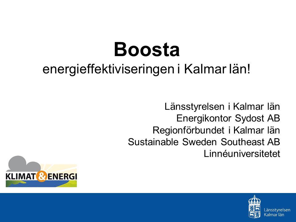 Boosta energieffektiviseringen i Kalmar län.