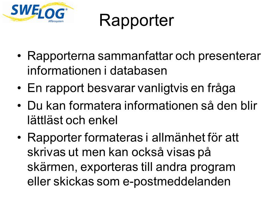 Rapporter Rapporterna sammanfattar och presenterar informationen i databasen En rapport besvarar vanligtvis en fråga Du kan formatera informationen så