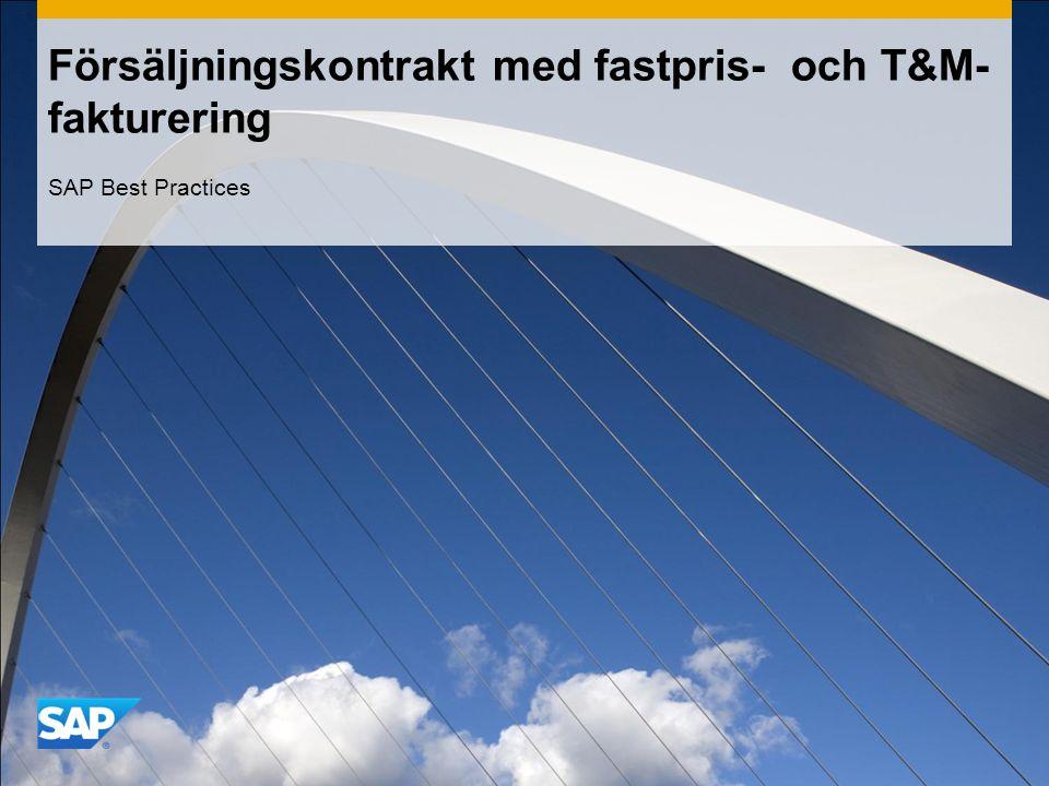 Försäljningskontrakt med fastpris- och T&M- fakturering SAP Best Practices