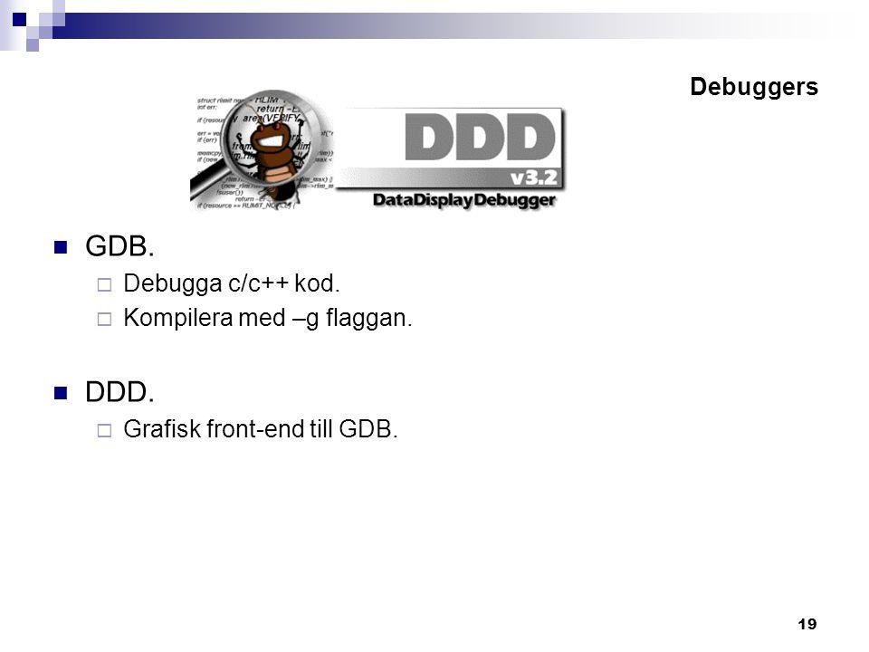 19 Debuggers GDB.  Debugga c/c++ kod.  Kompilera med –g flaggan.