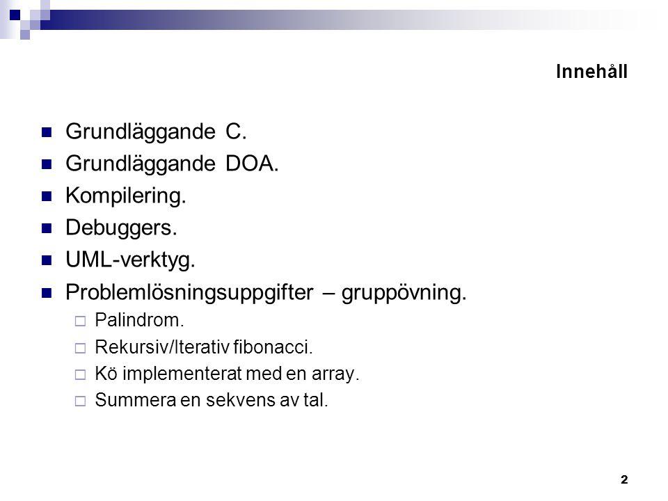 2 Innehåll Grundläggande C.Grundläggande DOA. Kompilering.