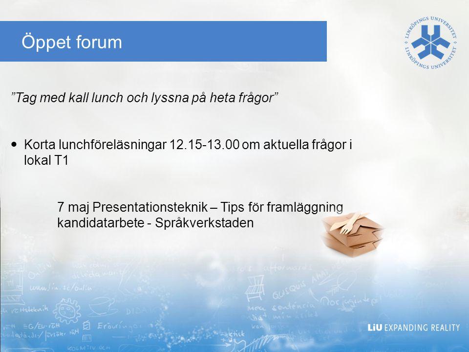 """Öppet forum """"Tag med kall lunch och lyssna på heta frågor"""" Korta lunchföreläsningar 12.15-13.00 om aktuella frågor i lokal T1 7 maj Presentationstekni"""