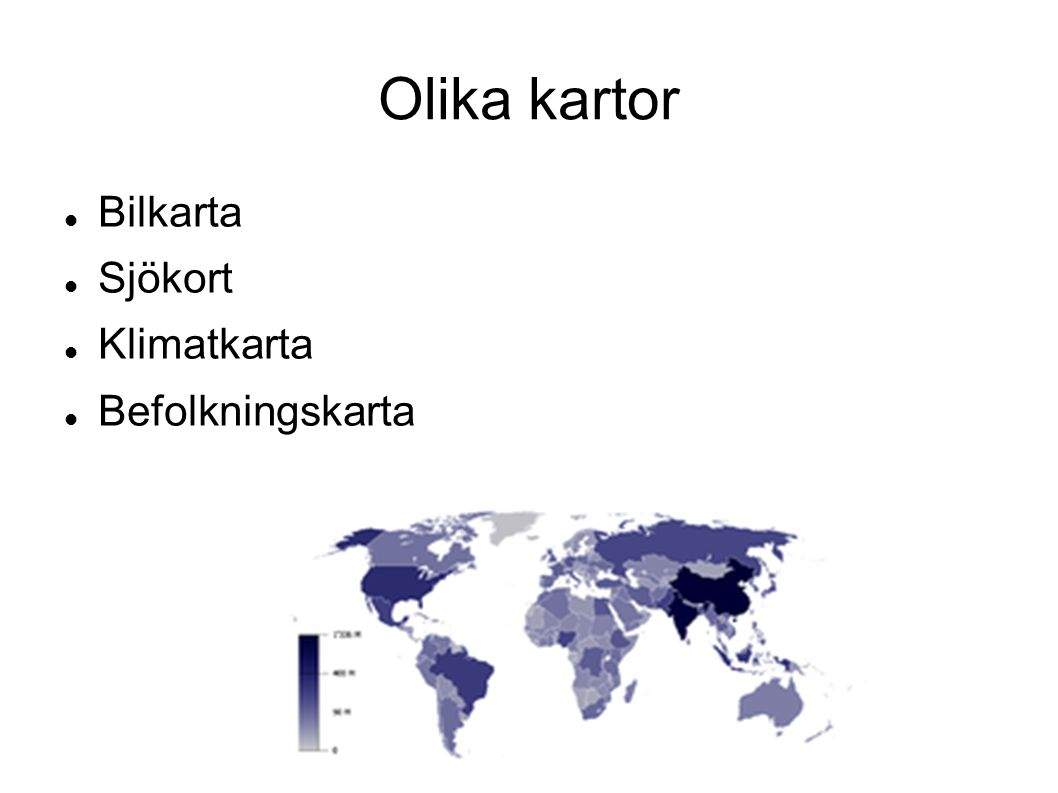 Olika kartor Bilkarta Sjökort Klimatkarta Befolkningskarta