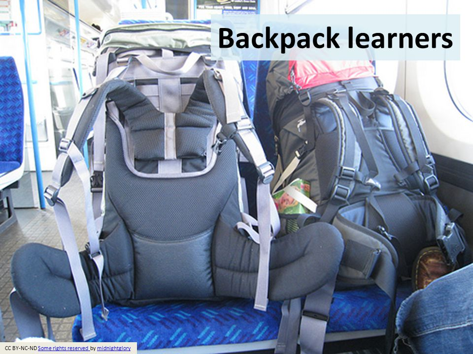 Backpack learners CC BY-NC-ND Some rights reserved by midnightglorySome rights reserved midnightglory