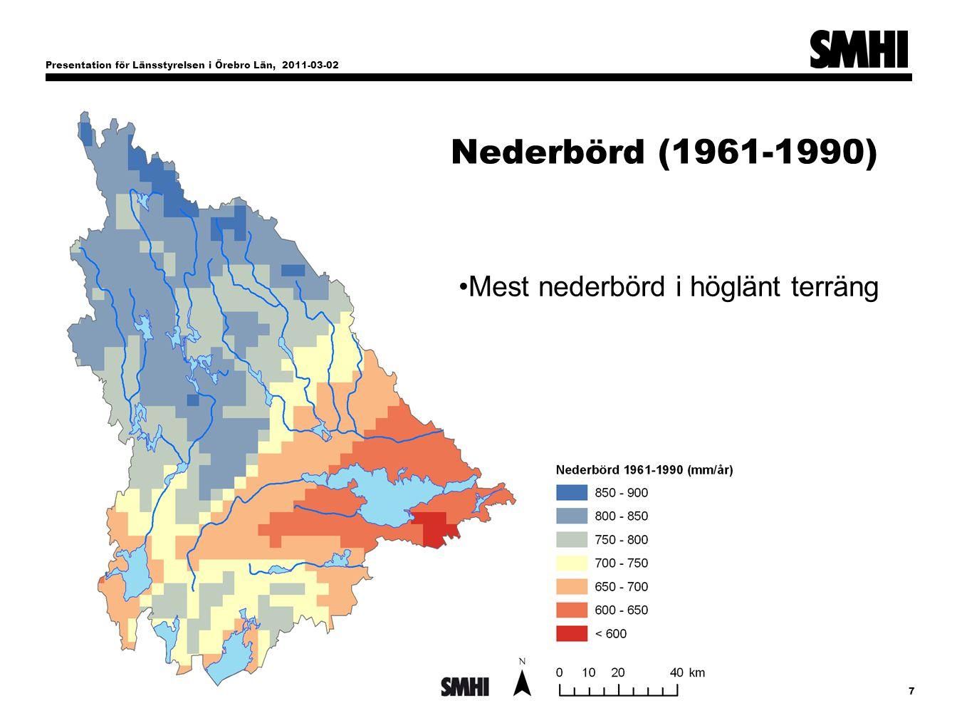 Presentation för Länsstyrelsen i Örebro Län, 2011-03-02 7 Nederbörd (1961-1990) Mest nederbörd i höglänt terräng