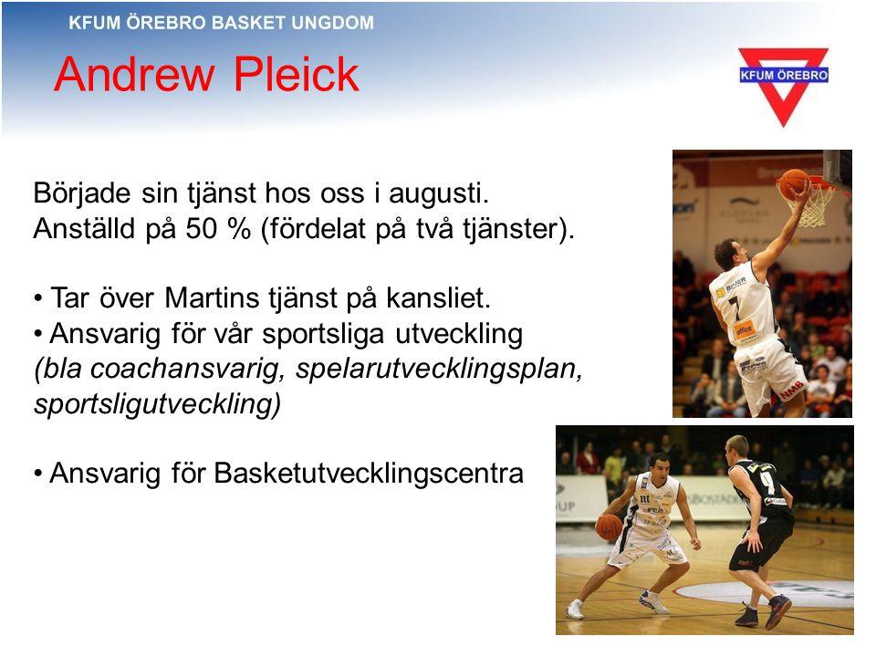 Andrew Pleick Började sin tjänst hos oss i augusti. Anställd på 50 % (fördelat på två tjänster). Tar över Martins tjänst på kansliet. Ansvarig för vår