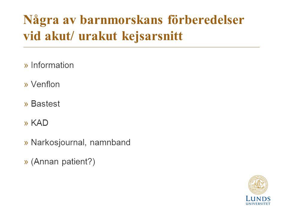 Några av barnmorskans förberedelser vid akut/ urakut kejsarsnitt »Information »Venflon »Bastest »KAD »Narkosjournal, namnband »(Annan patient?)