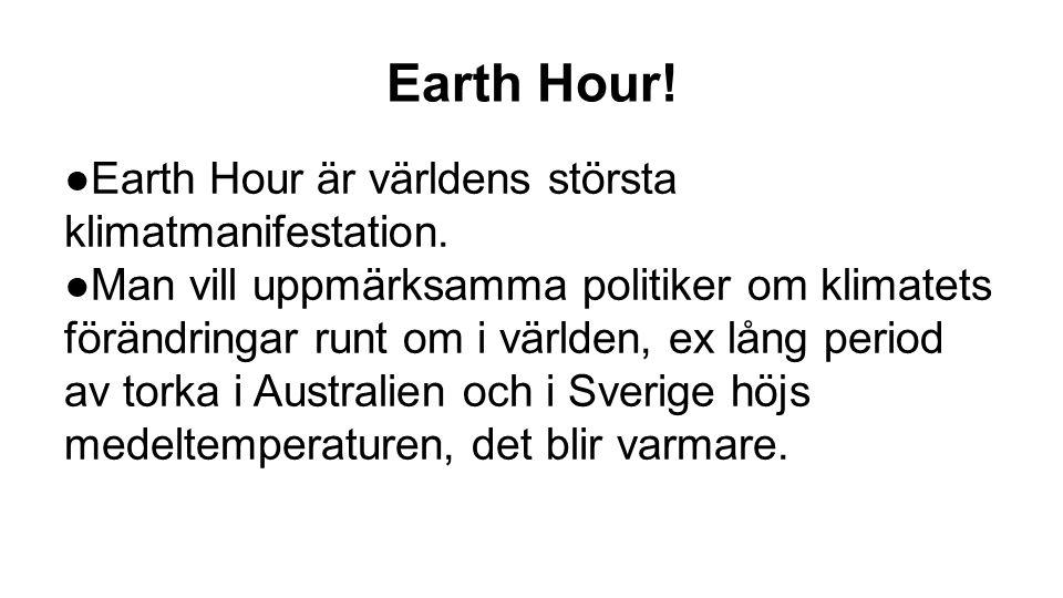 Earth Hour! Årets tema: Earth Hour älskar städerna (Hur vi lever, konsumerar och bor i städerna.)