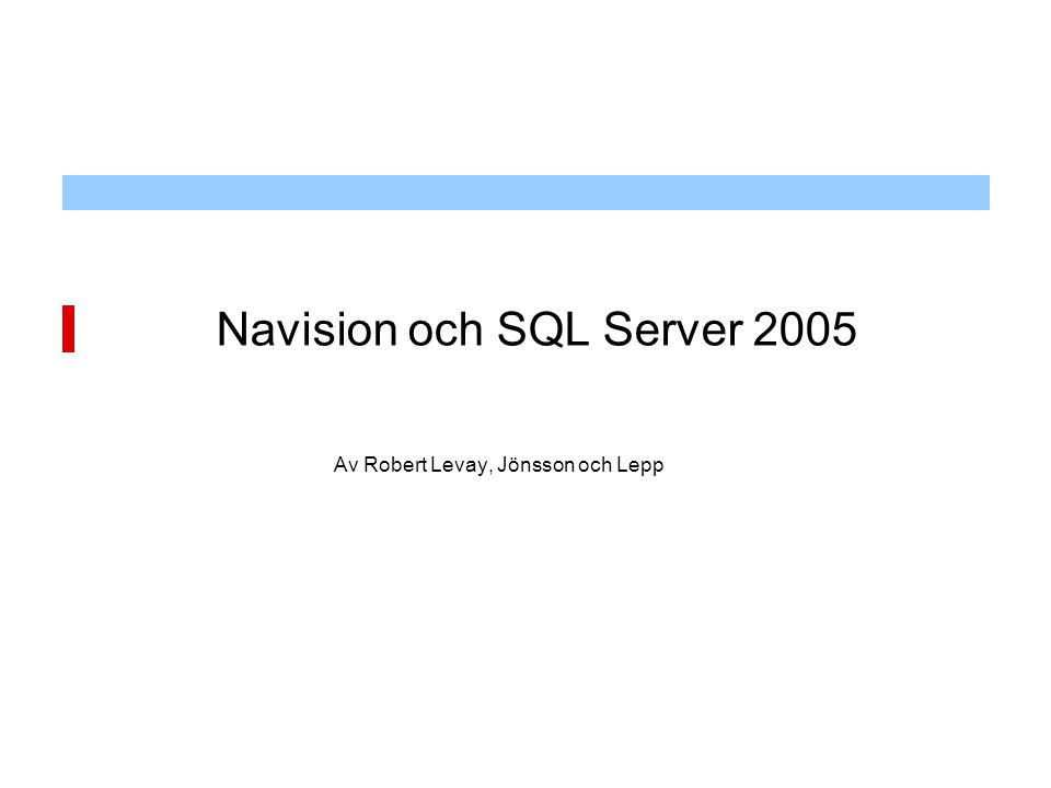 Inbyggda övervakningsverktyg och hjälpmedel i SQL Server System Monitor (Inbyggt i Windows) Activity Monitor SQL Server Profiler Execution Plan Database Engine Tuning Advisor Maintenance Plan Wizard