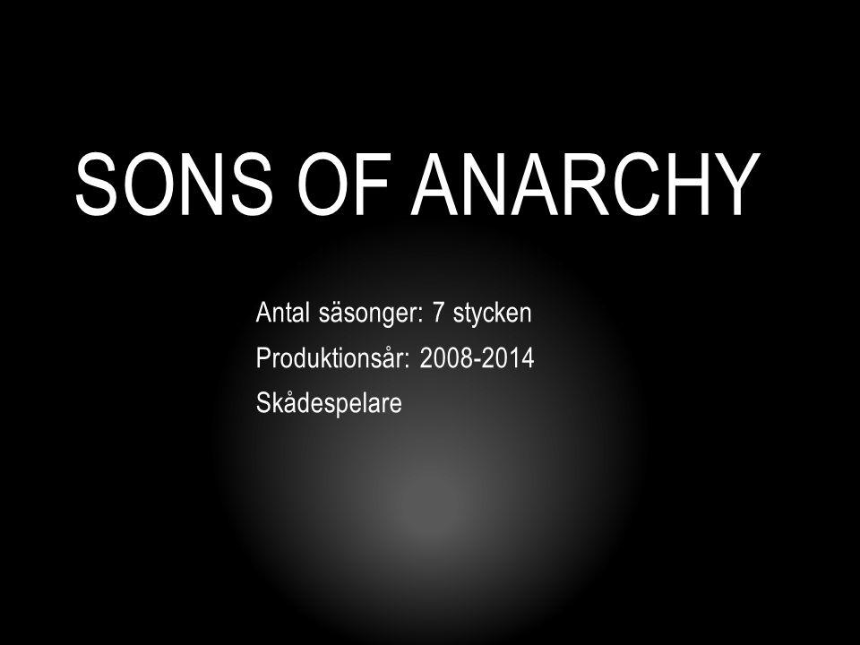 SONS OF ANARCHY Antal säsonger: 7 stycken Produktionsår: 2008-2014 Skådespelare