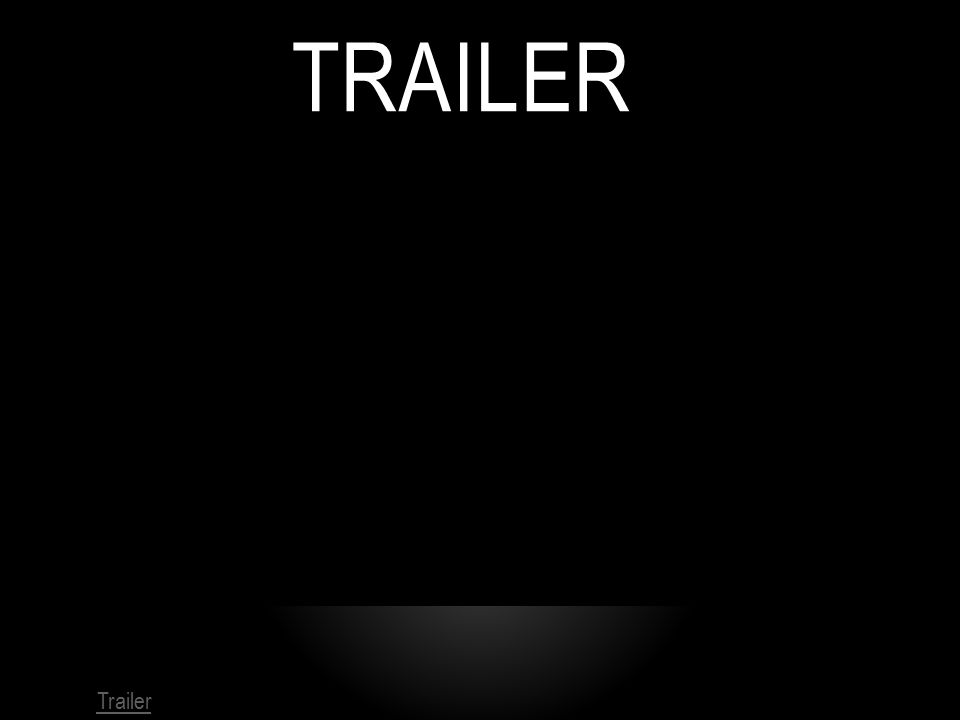 TRAILER Trailer