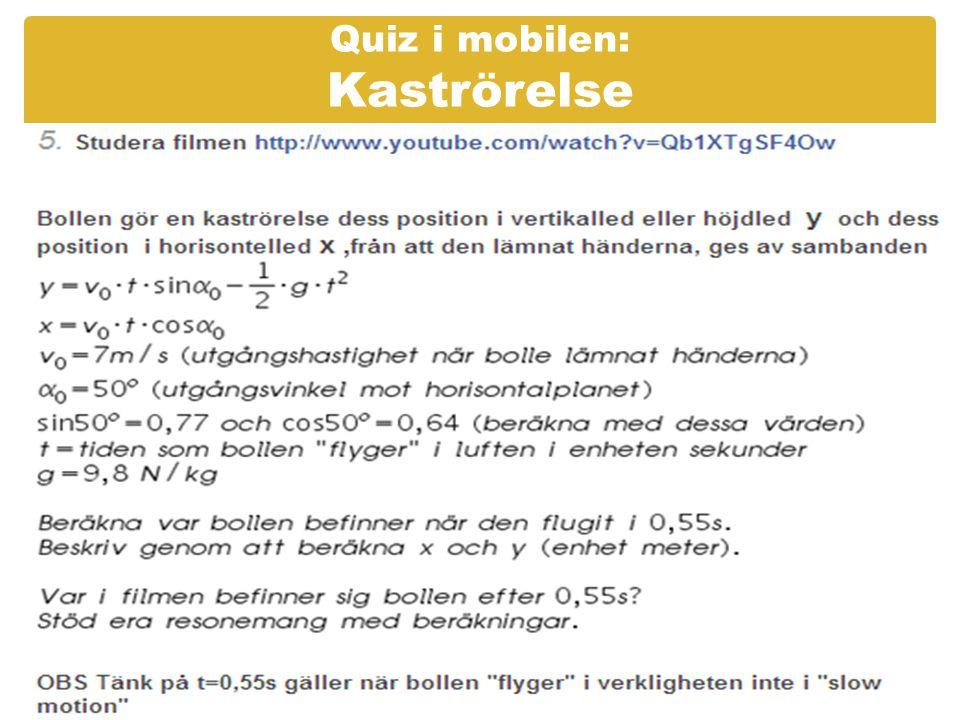 Quiz i mobilen: Kaströrelse