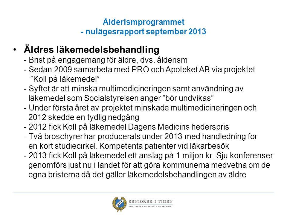 Ålderismprogrammet - nulägesrapport september 2013 Äldres läkemedelsbehandling - Brist på engagemang för äldre, dvs.